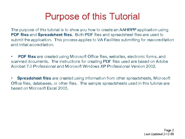 Purpose of this Tutorial The purpose of this tutorial is to show you how