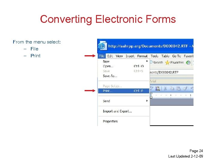Converting Electronic Forms From the menu select: – File – Print Page 24 Last