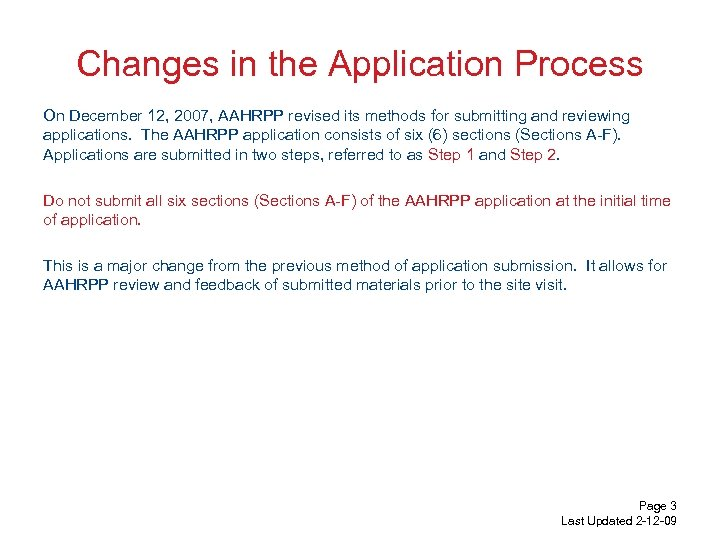 Changes in the Application Process On December 12, 2007, AAHRPP revised its methods for