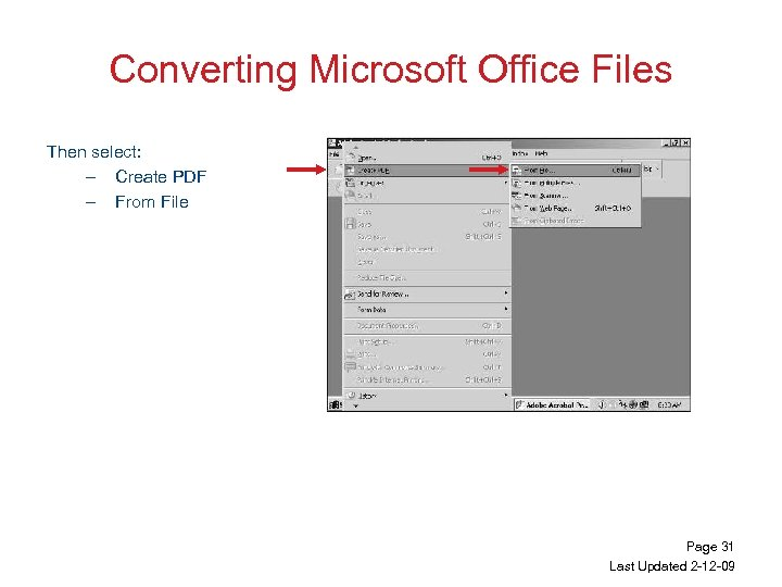 Converting Microsoft Office Files Then select: – Create PDF – From File Page 31