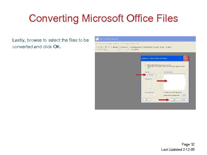 Converting Microsoft Office Files Lastly, browse to select the files to be converted and