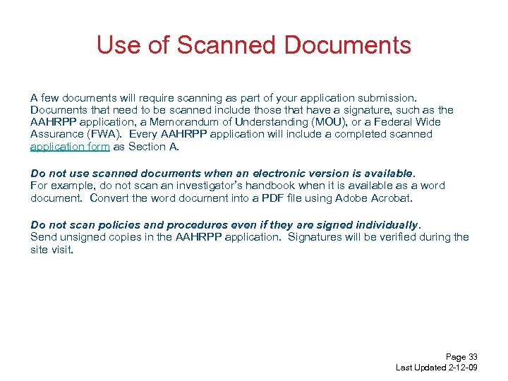 Use of Scanned Documents A few documents will require scanning as part of your