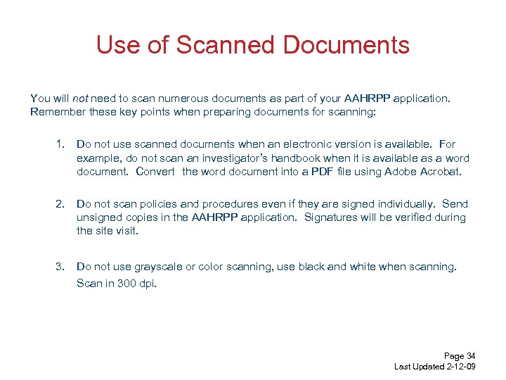 Use of Scanned Documents You will not need to scan numerous documents as part
