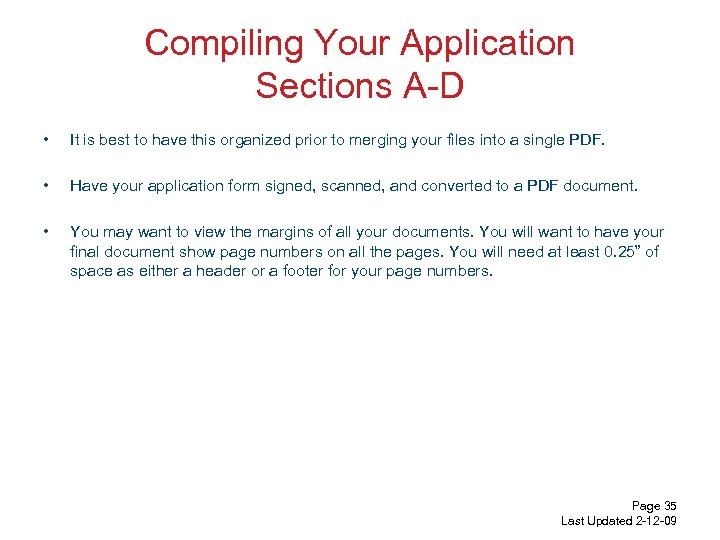 Compiling Your Application Sections A-D • It is best to have this organized prior