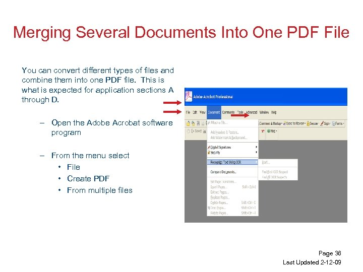 Merging Several Documents Into One PDF File You can convert different types of files