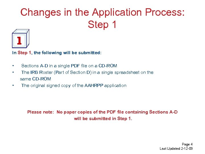 Changes in the Application Process: Step 1 In Step 1, the following will be