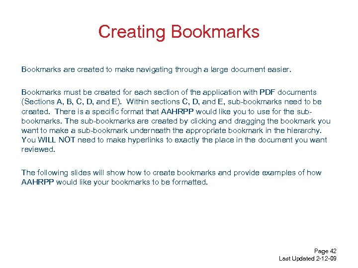 Creating Bookmarks are created to make navigating through a large document easier. Bookmarks must