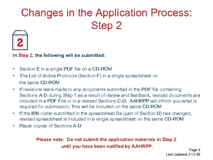 Changes in the Application Process: Step 2 In Step 2, the following will be