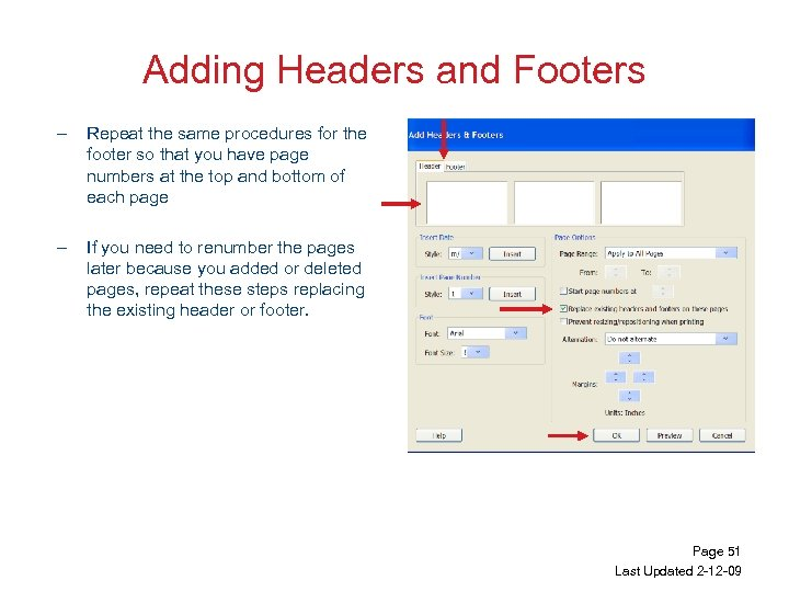 Adding Headers and Footers – Repeat the same procedures for the footer so that