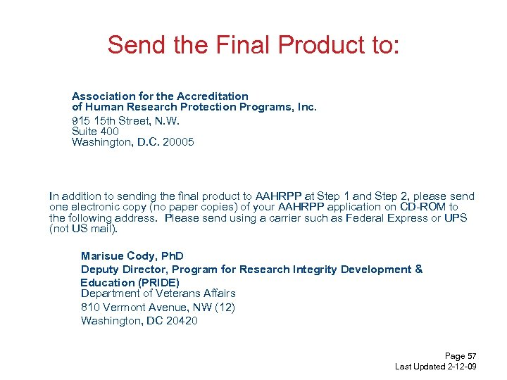 Send the Final Product to: Association for the Accreditation of Human Research Protection Programs,