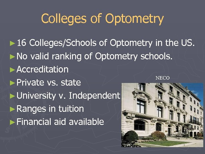 Colleges of Optometry ► 16 Colleges/Schools of Optometry in the US. ► No valid