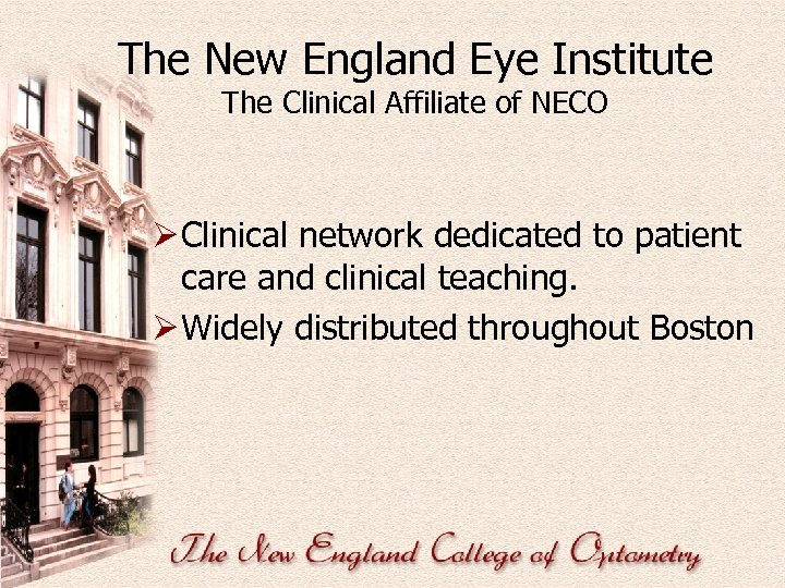 The New England Eye Institute The Clinical Affiliate of NECO Ø Clinical network dedicated
