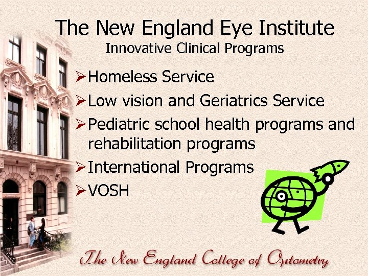 The New England Eye Institute Innovative Clinical Programs Ø Homeless Service Ø Low vision