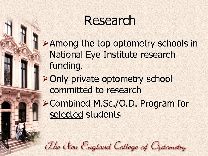Research Ø Among the top optometry schools in National Eye Institute research funding. Ø