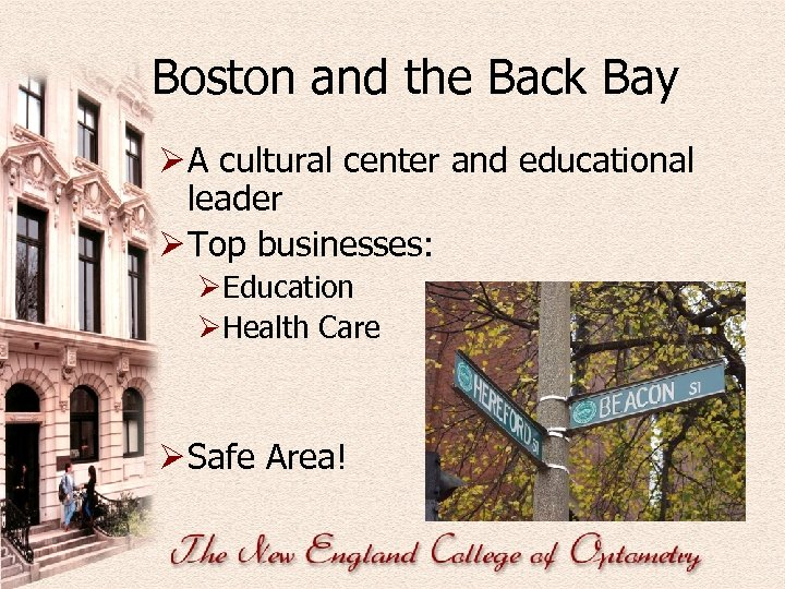 Boston and the Back Bay Ø A cultural center and educational leader Ø Top