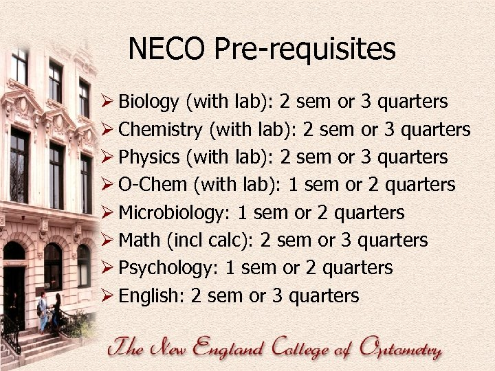 NECO Pre-requisites Ø Biology (with lab): 2 sem or 3 quarters Ø Chemistry (with