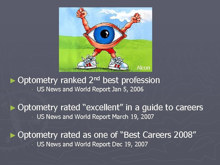Go eyes! Alcon ► Optometry - US News and World Report Jan 5, 2006