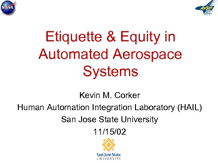 Etiquette & Equity in Automated Aerospace Systems Kevin M. Corker Human Automation Integration Laboratory