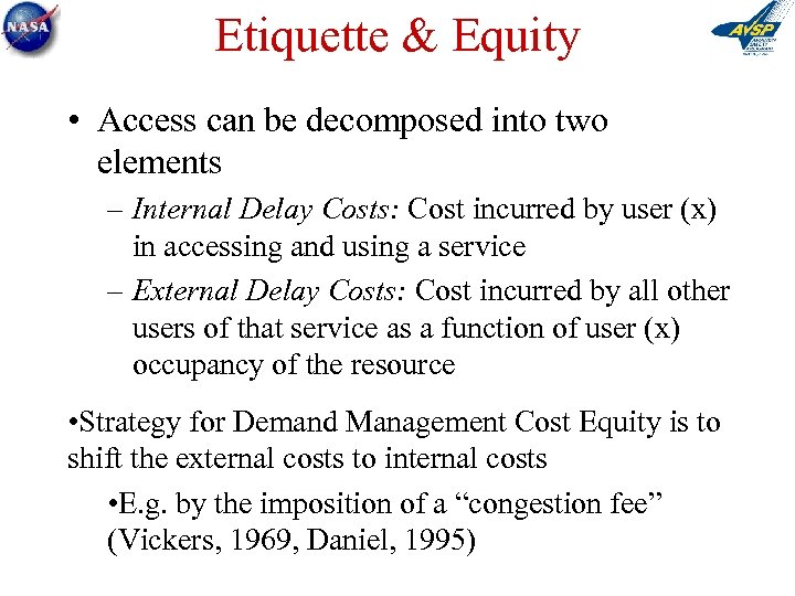 Etiquette & Equity • Access can be decomposed into two elements – Internal Delay