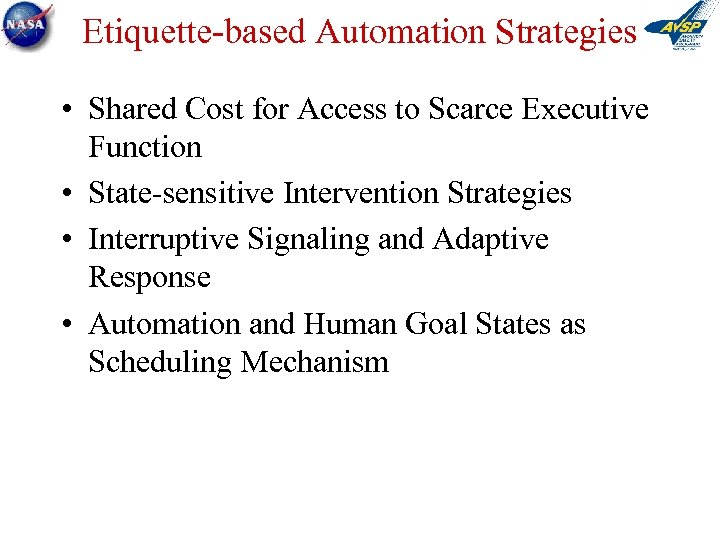Etiquette-based Automation Strategies • Shared Cost for Access to Scarce Executive Function • State-sensitive