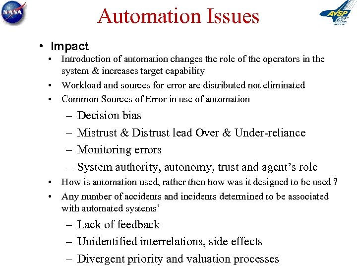 Automation Issues • Impact • Introduction of automation changes the role of the operators