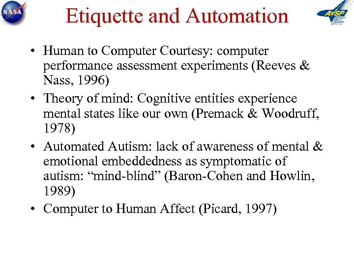 Etiquette and Automation • Human to Computer Courtesy: computer performance assessment experiments (Reeves &