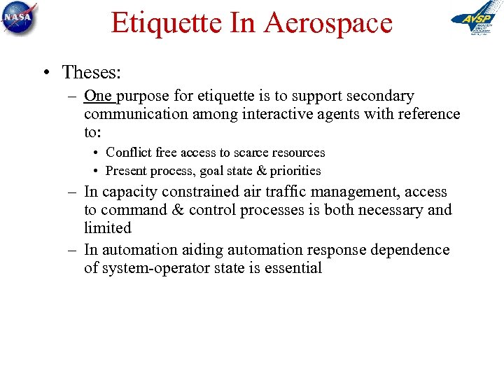 Etiquette In Aerospace • Theses: – One purpose for etiquette is to support secondary