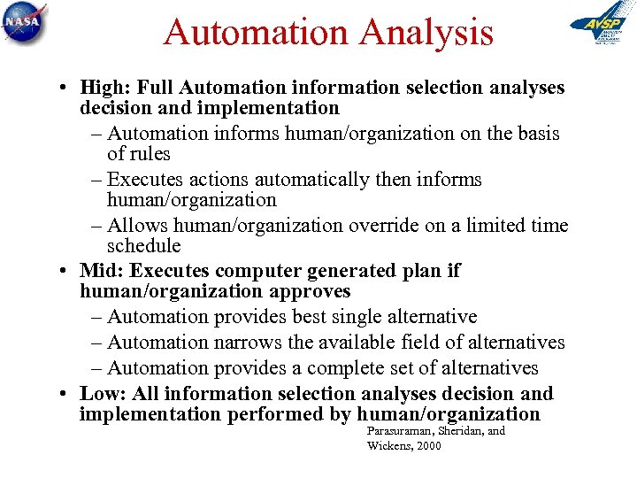 Automation Analysis • High: Full Automation information selection analyses decision and implementation – Automation