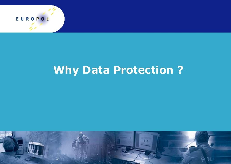 Why Data Protection ?