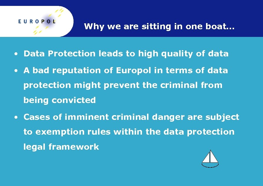 Why we are sitting in one boat… • Data Protection leads to high quality