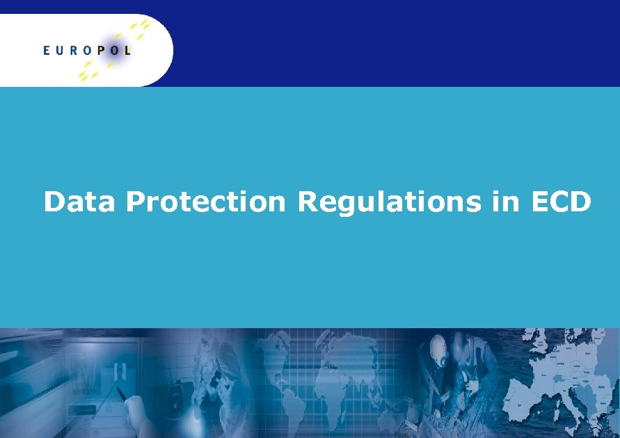 Data Protection Regulations in ECD