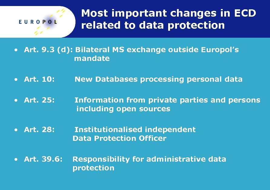 Most important changes in ECD related to data protection • Art. 9. 3 (d):