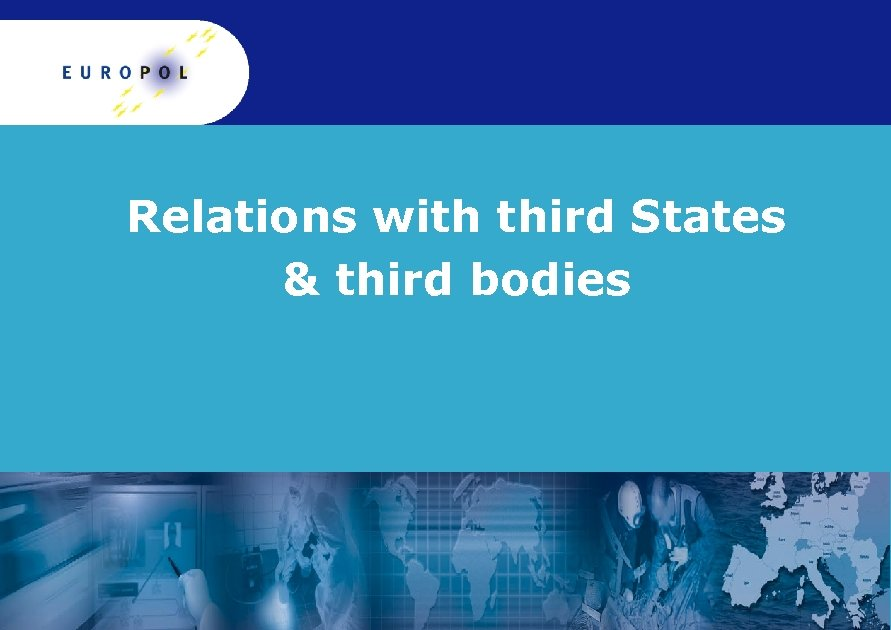 Relations with third States & third bodies
