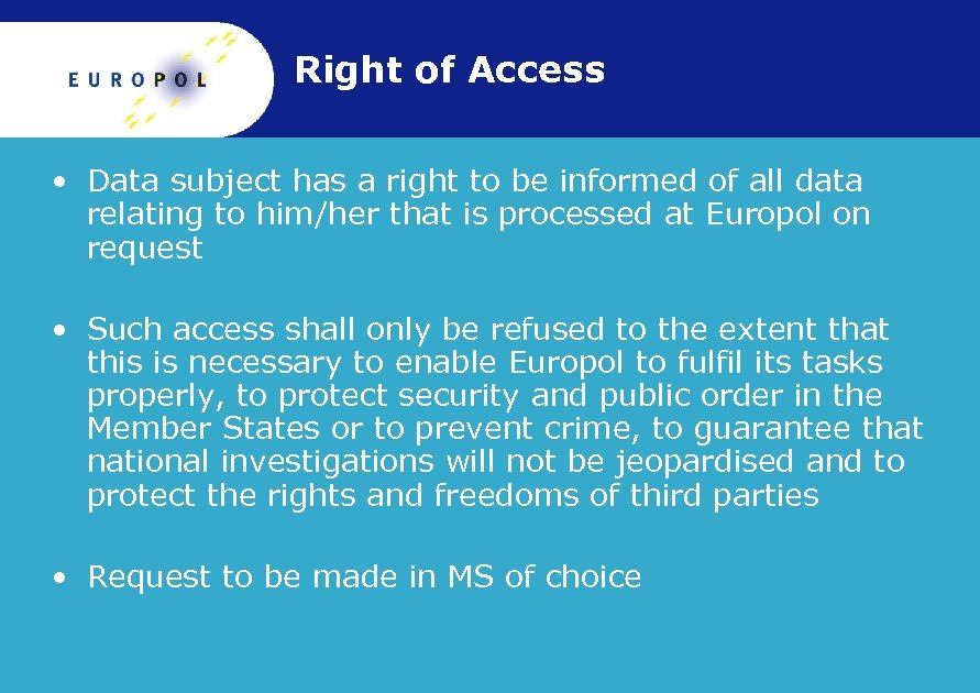 Right of Access • Data subject has a right to be informed of all