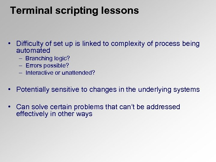 Terminal scripting lessons • Difficulty of set up is linked to complexity of process