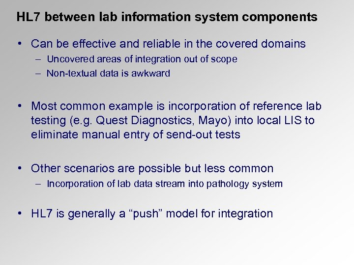 HL 7 between lab information system components • Can be effective and reliable in