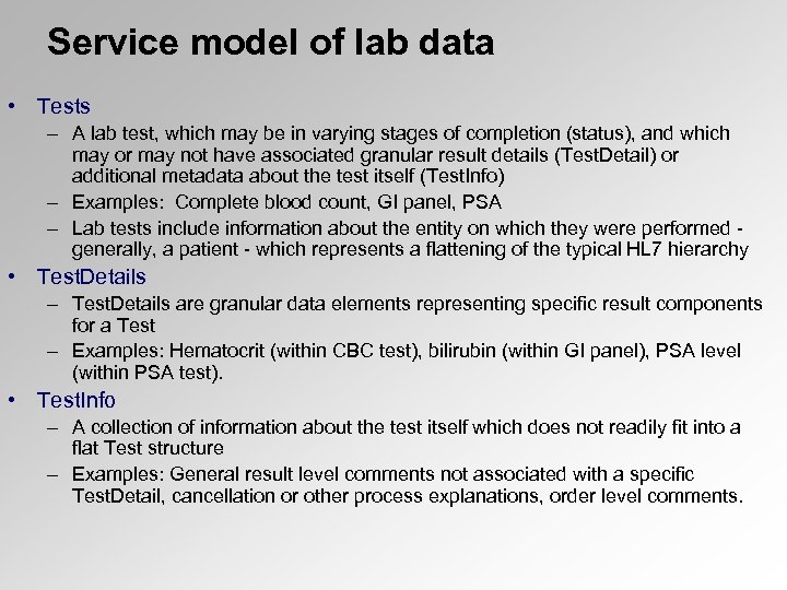 Service model of lab data • Tests – A lab test, which may be