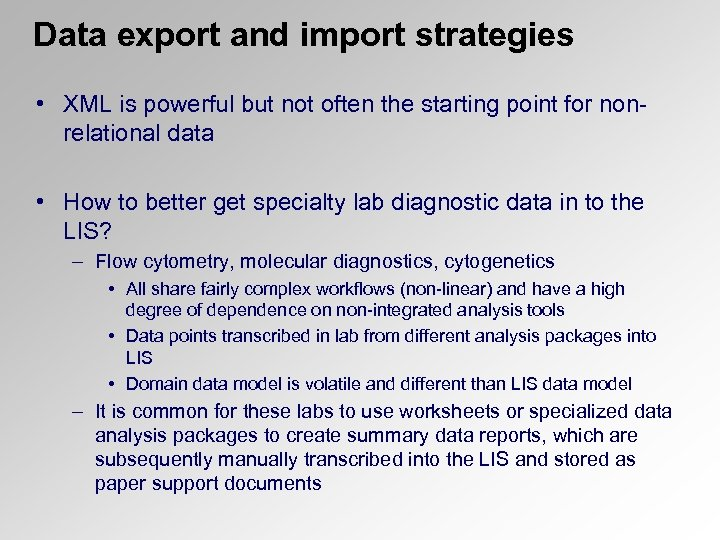 Data export and import strategies • XML is powerful but not often the starting