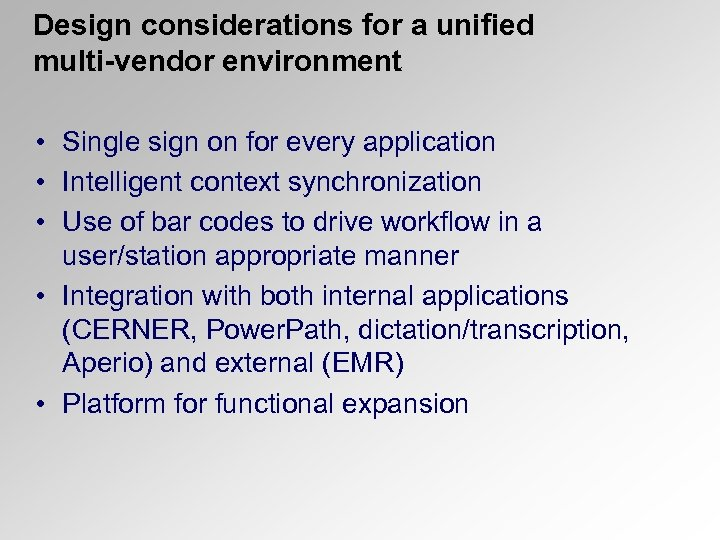 Design considerations for a unified multi-vendor environment • Single sign on for every application