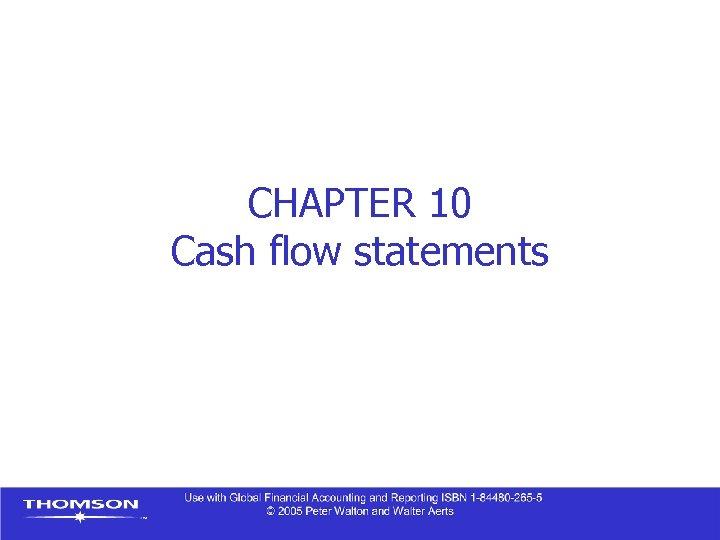 CHAPTER 10 Cash flow statements