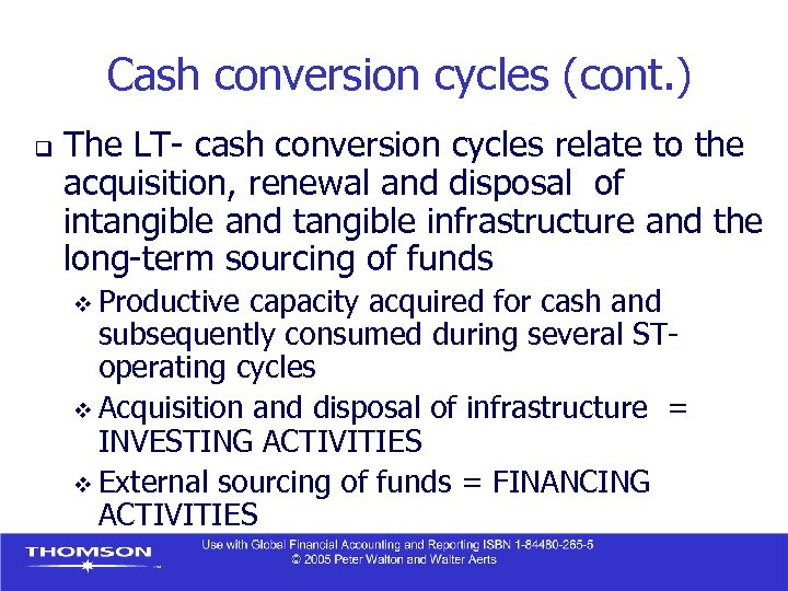 Cash conversion cycles (cont. ) q The LT- cash conversion cycles relate to the