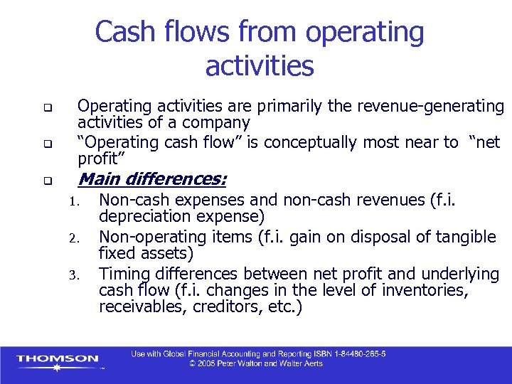 Cash flows from operating activities q q q Operating activities are primarily the revenue-generating