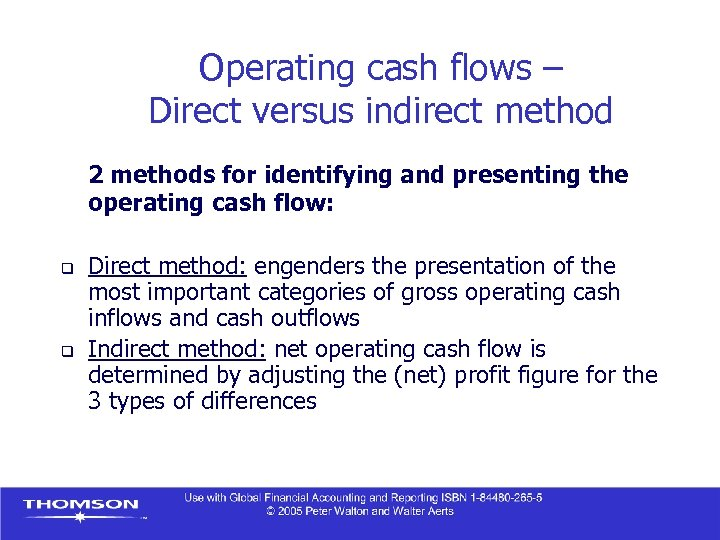 Operating cash flows – Direct versus indirect method 2 methods for identifying and presenting