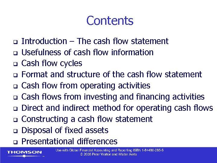 Contents q q q q q Introduction – The cash flow statement Usefulness of