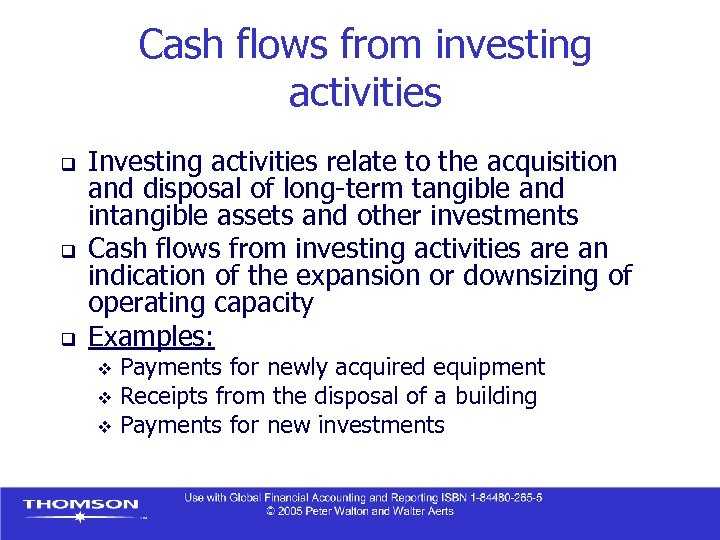 Cash flows from investing activities q q q Investing activities relate to the acquisition