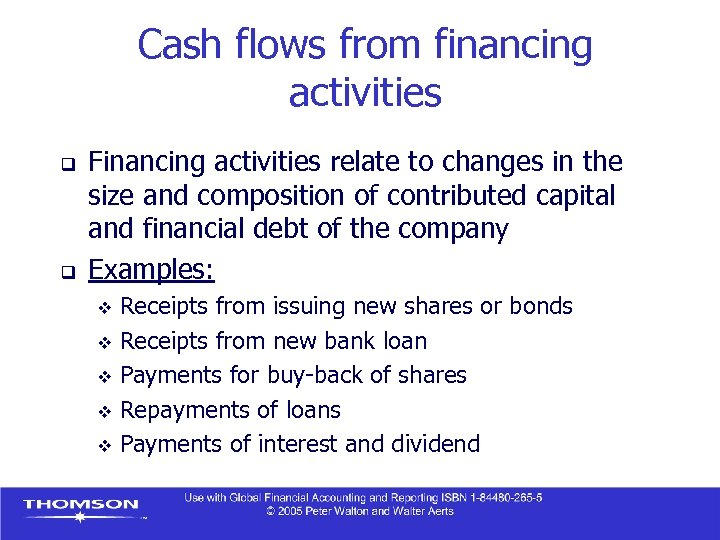 Cash flows from financing activities q q Financing activities relate to changes in the