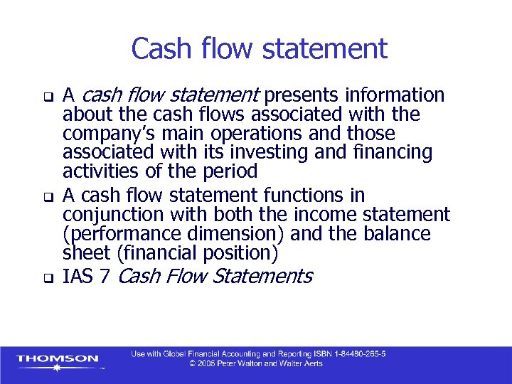 Cash flow statement q q q A cash flow statement presents information about the