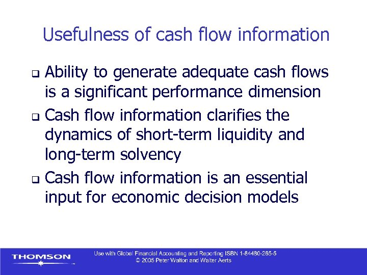 Usefulness of cash flow information Ability to generate adequate cash flows is a significant