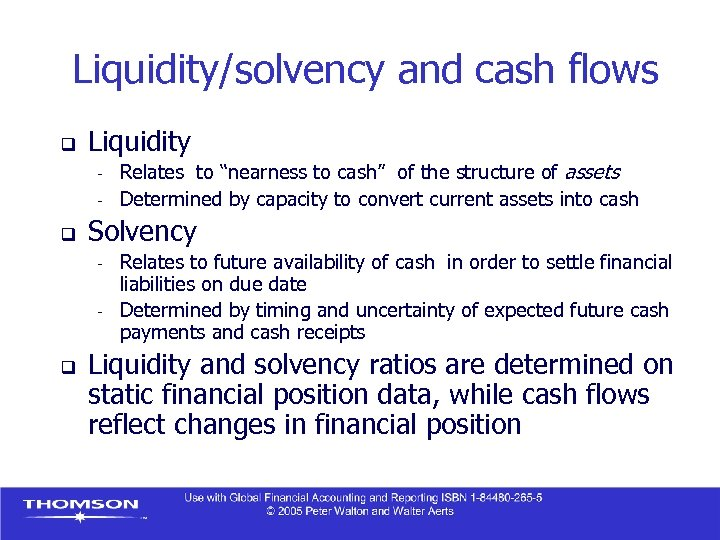 """Liquidity/solvency and cash flows q Liquidity - q Solvency - q Relates to """"nearness"""