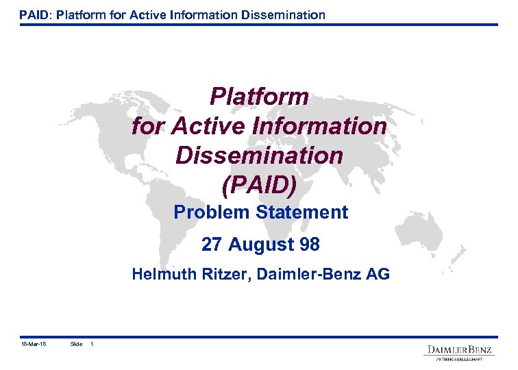 PAID: Platform for Active Information Dissemination (PAID) Problem Statement 27 August 98 Helmuth Ritzer,